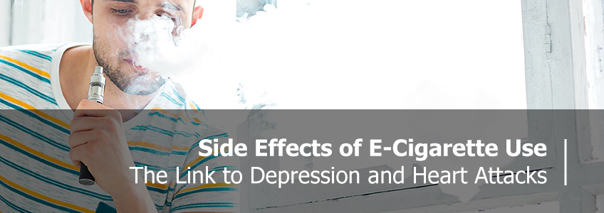 Side Effects of E-cigarette use - the link to depression and heart attacks